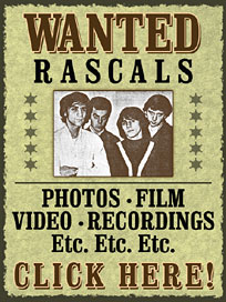 Wanted- Photos, Recordings, Film & VIdeo of The Rascals